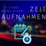 Eröffnungswebinar zum Mini-Kurs-Zeitaufnahmen am 05.10.2017