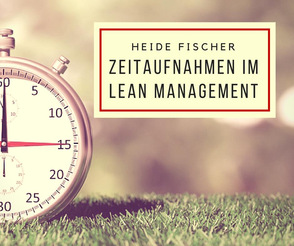 Zeitaufnahmen im Lean Management